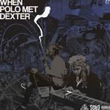 When Polo Met Dext