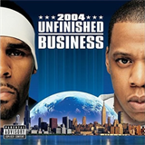 Unfinished Business (with R. Kelly)