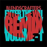 Blendscrafters Enter The Wu-Remix Vol.1